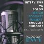 Artwork for 045: Interviews vs Solos - which podcast format should I choose?