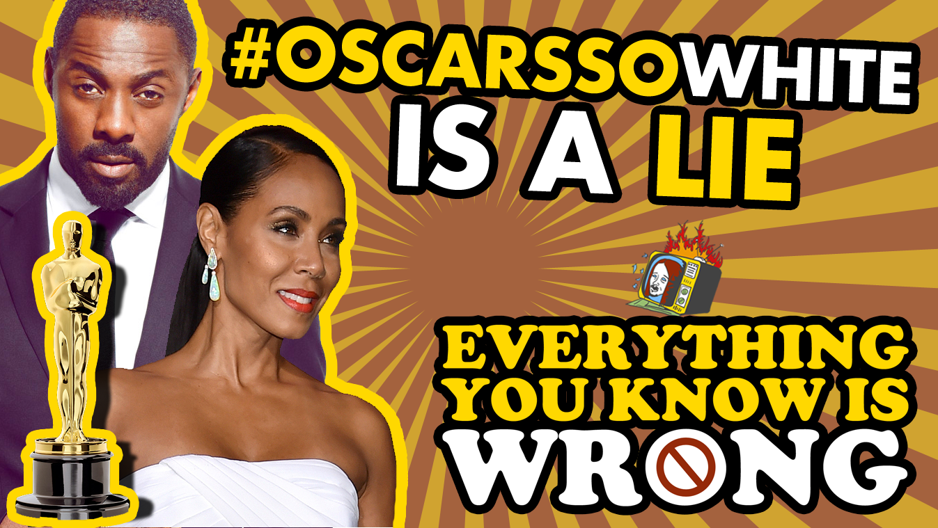 #OscarsSoWhite Is A LIE - EVERYTHING YOU KNOW IS WRONG