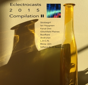 EC019-Eclectrocasts 2015 Compilation Part II