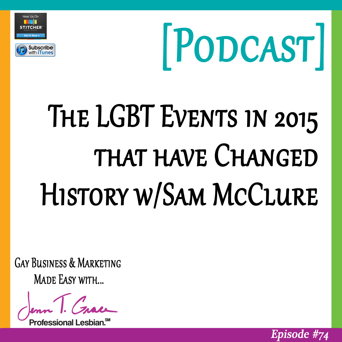 Personal Branding for the LGBTQ Professional - #74: The LGBT Events in 2015 that have Changed History w/ Sam McClure [Podcast]