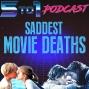 Artwork for 62 - Saddest Movie Deaths - 5 to 1