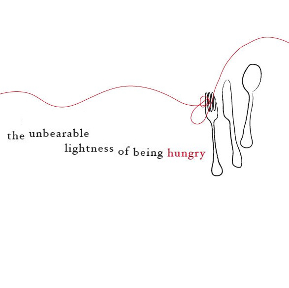 The Unbearable Lightness of Being Hungry show art