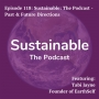 Artwork for 118: Sustainable: The Podcast - Past & Future Directions, with Tabi Jayne founder of EarthSelf
