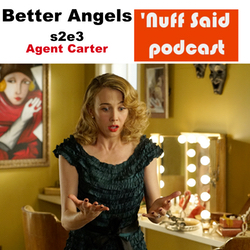 Agent Carter s2e3 - 'Nuff Said: The Marvel Podcast