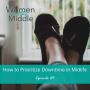 Artwork for EP #86: How to Prioritize Downtime in Midlife