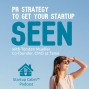 Artwork for #10 PR Strategy to get your startup SEEN