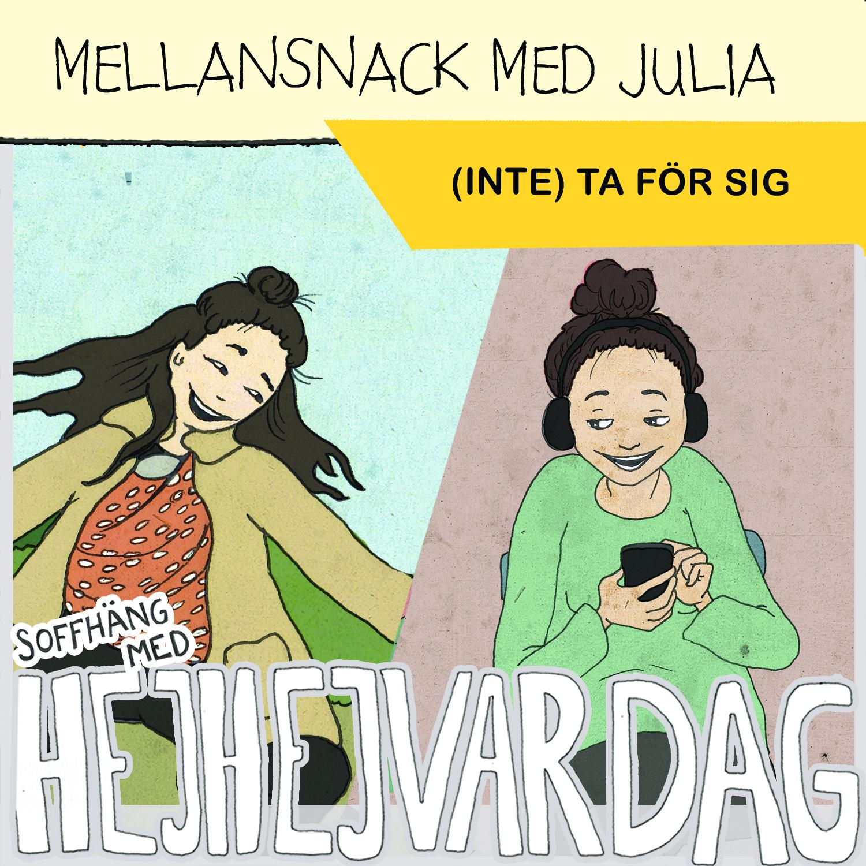 30. MELLANSNACK med JULIA! - (INTE) TA FÖR SIG