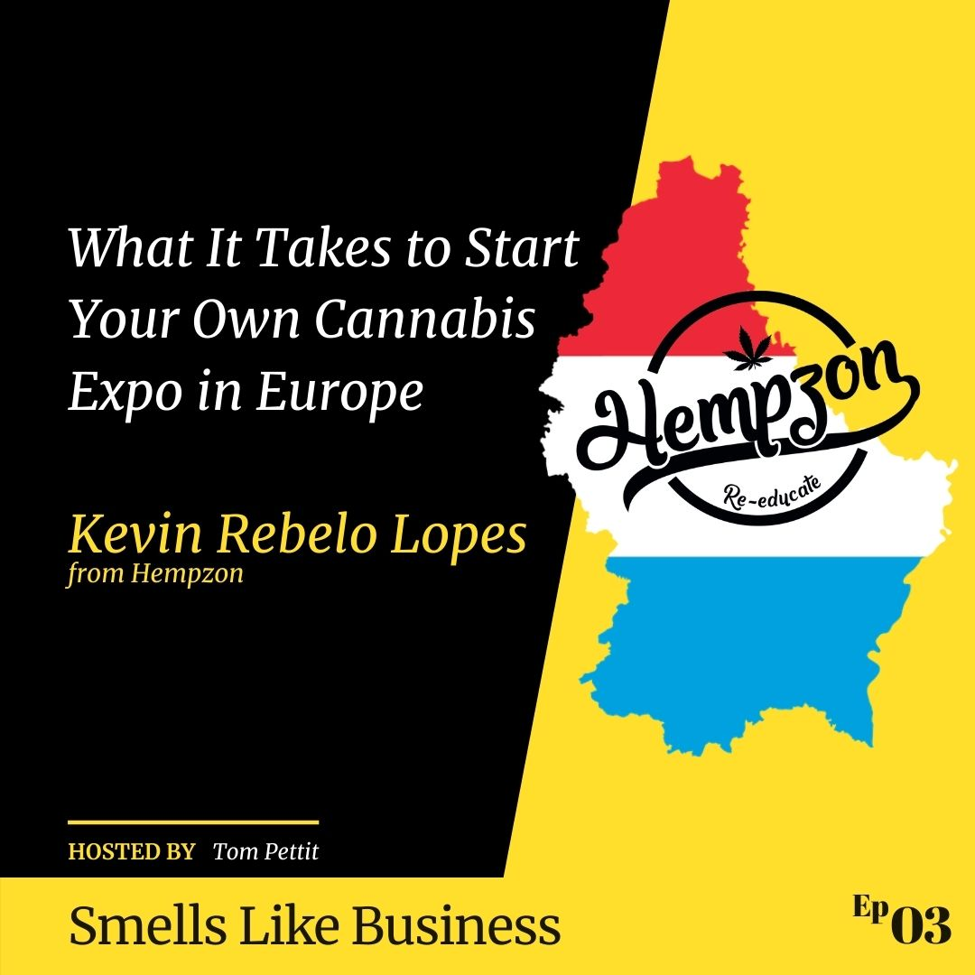 #3 - What it Takes to Start Your Own Cannabis Expo in Europe - Kevin Rebelo Lopes from Hempzon