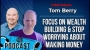 Artwork for Ep. 121 - Focus on Building Wealth & Stop Worrying About Making Money