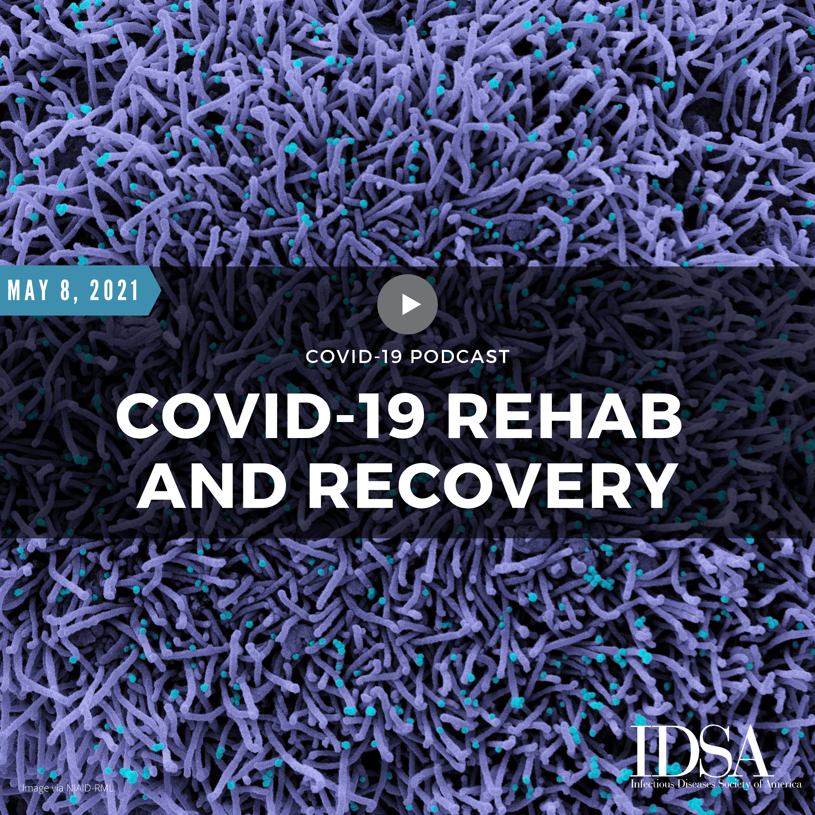 COVID-19: Rehab and Recovery (May 8, 2021)