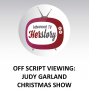 Artwork for Off Script Viewing: Judy Garland Christmas Show