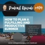 Artwork for 104: How to Plan a Fulfilling and Productive Summer