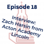 Artwork for Interview with Zach Harsin from Acton Academy Lincoln