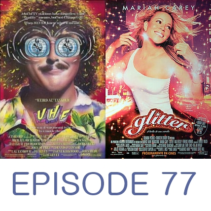 Episode 77 - UHF and Glitter