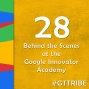 Artwork for Behind the Scenes at the Google Innovator Academy - GTT028