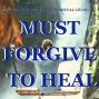 Artwork for 03-17-19 Must Forgive to Heal