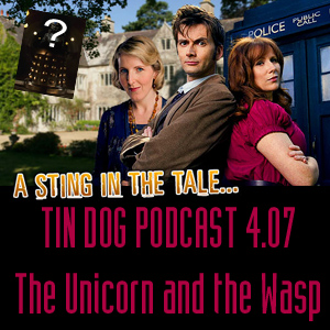TDP 59: Doctor Who 4.07 The Unicorn and the Wasp