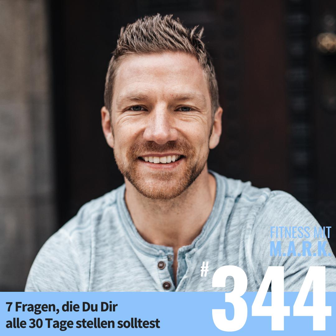 FMM 344 : 7 Fragen, die Du Dir alle 30 Tage stellen solltest (wenn Du nackt gut aussehen willst)