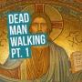 Artwork for Dead Man Walking Pt. 1