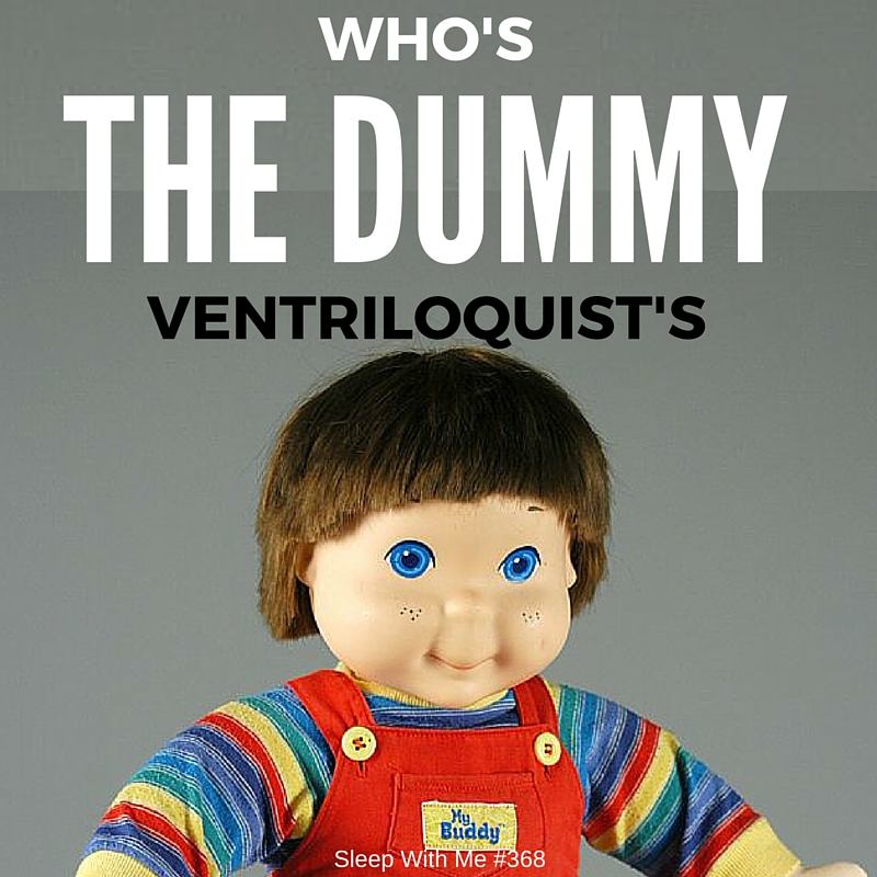 Who's the Dummy? (Ventriloquist's) | Trending Tuesday | Sleep With Me #368