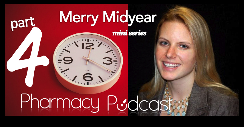 Merry Midyear - Part 4 Pharmacy Podcast Episode 363