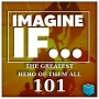 Artwork for Imagine If... 206: The Greatest Hero Of Them All 101