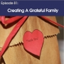 Artwork for #81 - Creating a Grateful Family