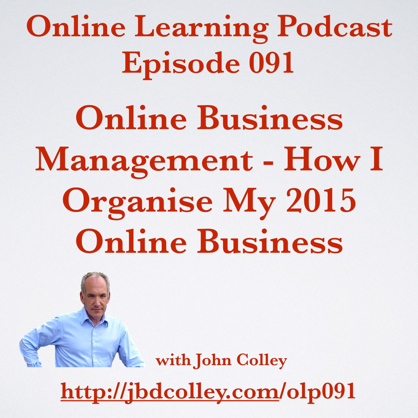 OLP091 Online Business Management - How I Organise My 2015 Online Business