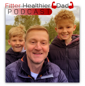 The Fitter Healthier Dad Podcast | Libsyn Directory