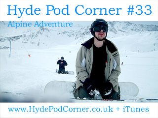 Hyde Pod Corner #33 - Alpine Adventure