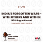 Artwork for Ep. 21: India's Forgotten Wars - With Others And Within
