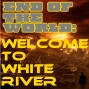 Artwork for End of the World - Welcome to White River