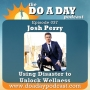 Artwork for 037. Using Disaster to Unlock Wellness with Josh Perry
