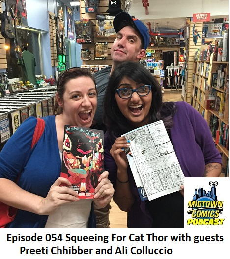 Episode 054 Squeeing For Cat Thor with guests Preeti Chhibber and Ali Colluccio