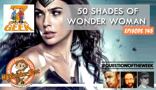 Ep 145: 50 Shades of Wonder Woman