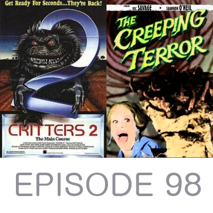 Episode 98 - Critters 2 and The Creeping Terror