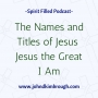 Artwork for The Names and Titles of Jesus - The Great I Am - Episode 91