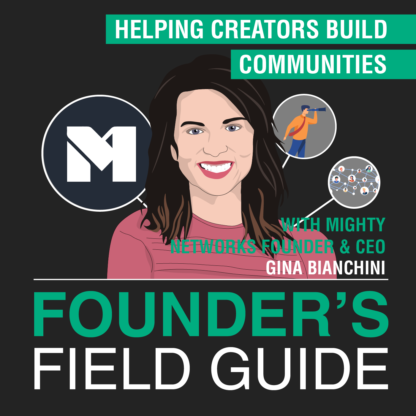 Gina Bianchini - Helping Creators Build Communities - [Founder's Field Guide, EP. 51]