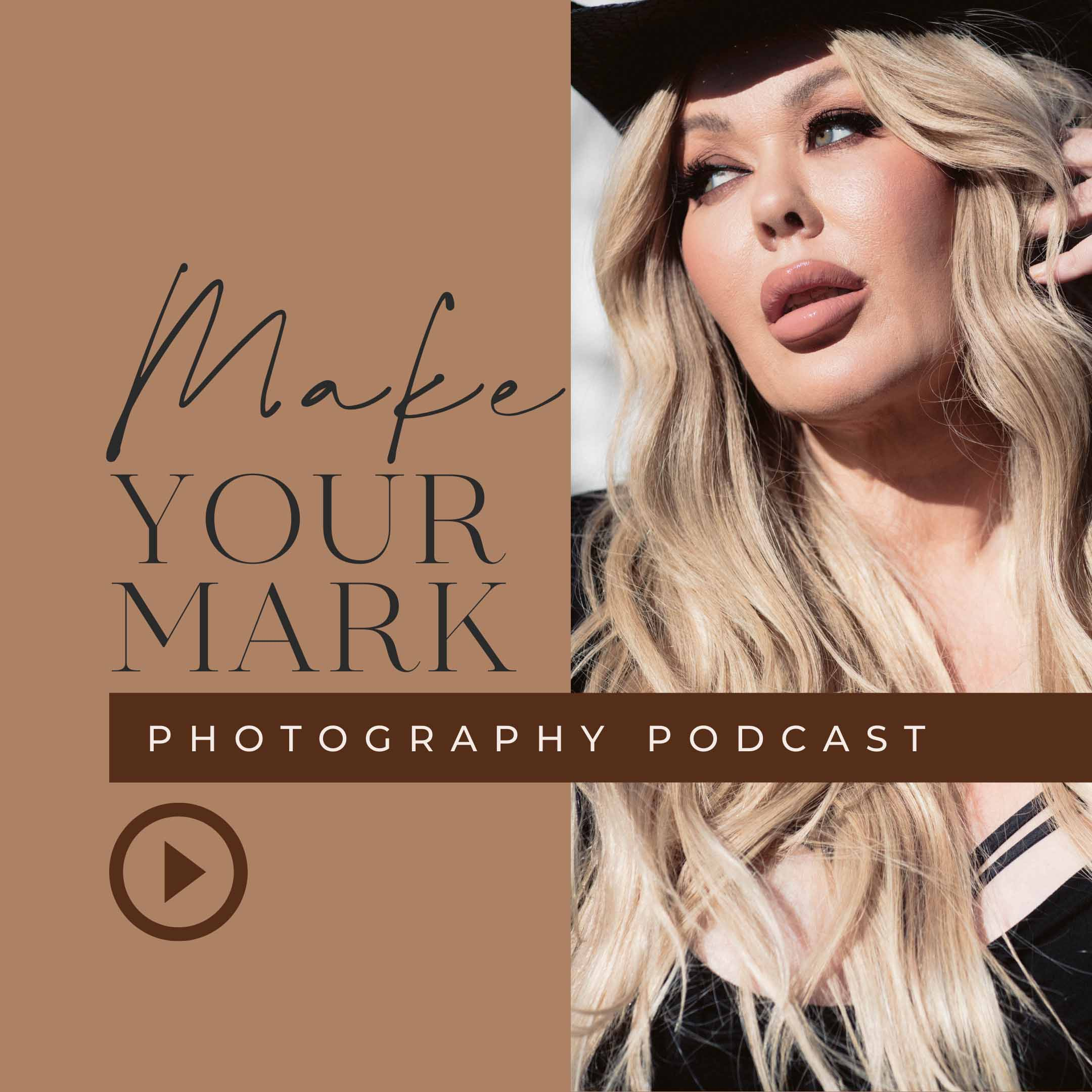 Make Your Mark - A Photography Podcast show art