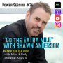 "Artwork for Power Session #36: ""Go the Extra Mile"" with Shawn Anderson"