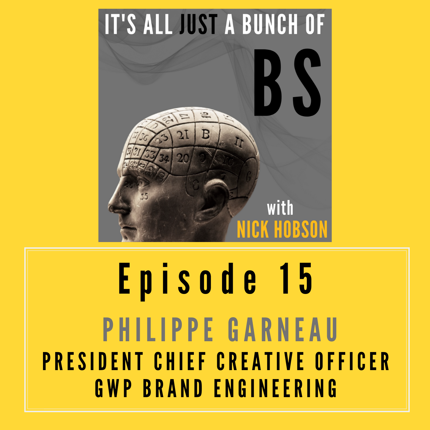 Episode 15 with PHILIPPE GARNEAU: Branding and BS, Strange Bedfellows Coming Together