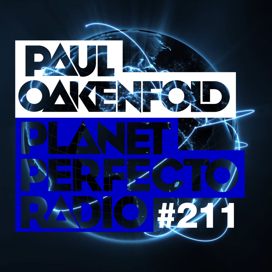 Planet Perfecto Podcast ft. Paul Oakenfold:  Episode 211