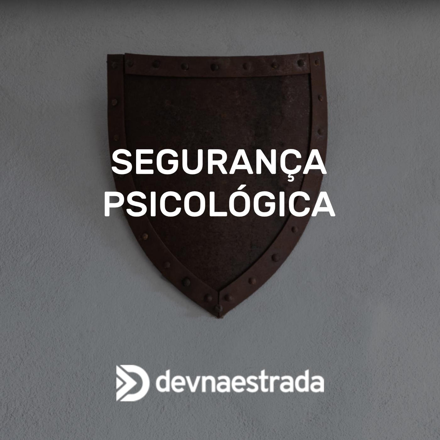 Segurança Psicológica