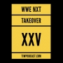 Artwork for WWE NXT TakeOver XXV Review