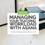 Artwork for Managing Your Teaching Workload With Asana