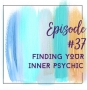 Artwork for   Episode 37 - Finding Your Inner Psychic with Jamie Dawn