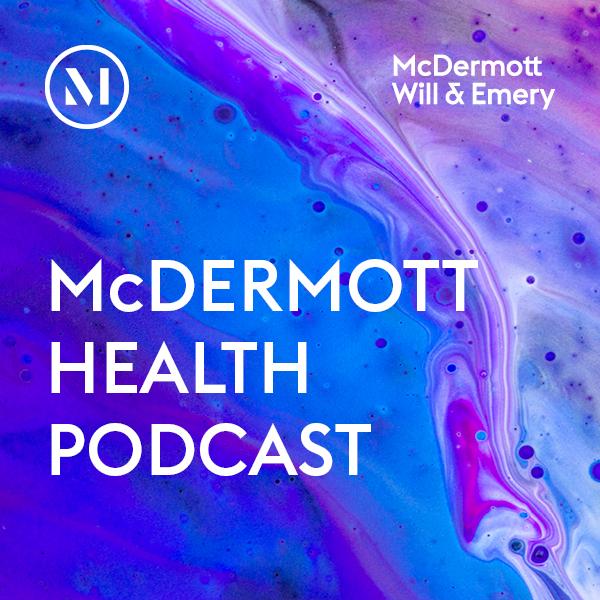 McDermott Will & Emery Health Law Podcast show art