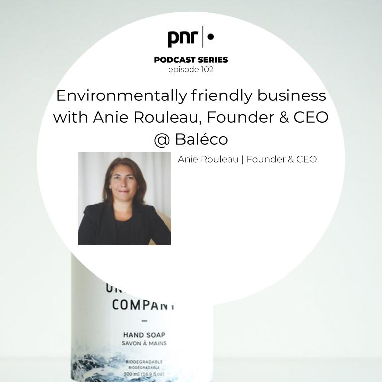 Environmentally friendly business with Anie Rouleau, Founder & CEO @ Baléco  Anie Rouleau show art