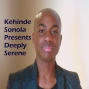 Artwork for Kehinde Sonola Presents Deeply Serene Episode 166