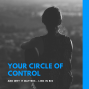 Artwork for Your  Circle Of Control And Why It Matters